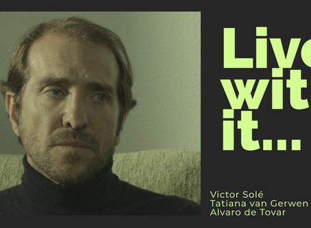 """Reconocimiento al primer cortometraje dirigido por Victor Solé: """"Live with it..."""""""
