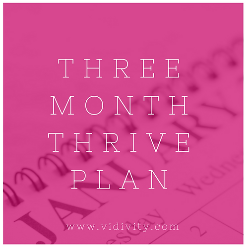 Three Month Thrive Plan