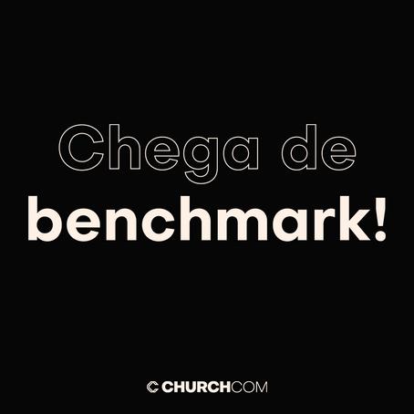 Chega de Benchmark!