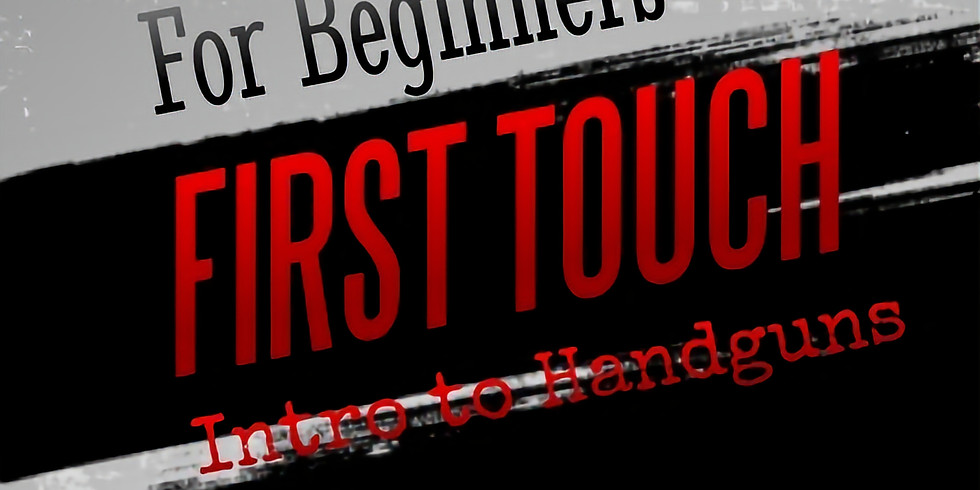 First Touch: Intro to Handguns - $75