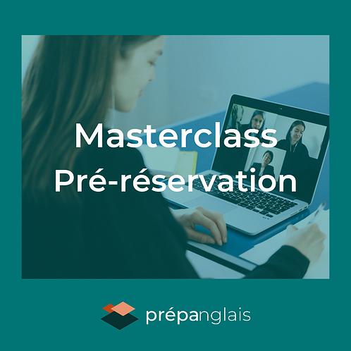 Masterclass pré-réservation
