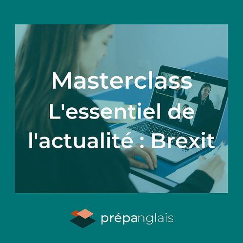 Masterclass Brexit (L'essentiel de l'actualité)