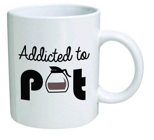 Funny Addicted to Pot  Coffee Mug Tea Cup Novelty