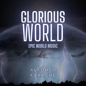 Glorious World | Epic World Music | Alfonso Farache