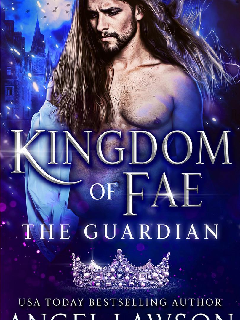 The Guardian: Kingdom of Fae Book 1