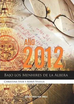 AÑO 2012 - BAJO LOS MENHIRES DE LA A