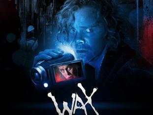 WAX - PREMIERE AT THE NOCTURNA INTERNATIONAL FANTASTIC FILM FESTIVAL