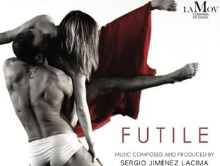 "PREMIERE OF MY BALLET ""FUTILE"""
