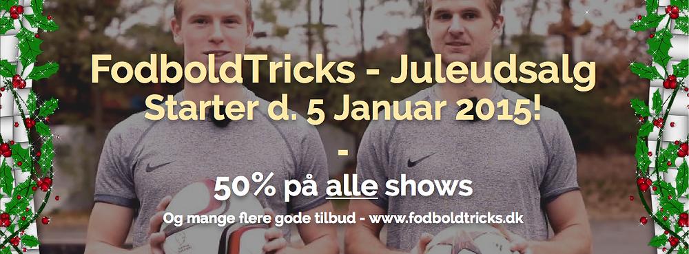 FodboldTricks Udsalg - 50% på alle shows