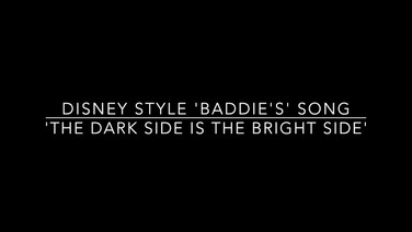 'The Dark Side is the Bright Side' - Disney style 'Baddie's' Song