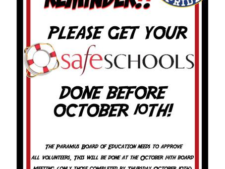 ** PLEASE get your SafeSchools done ASAP!**