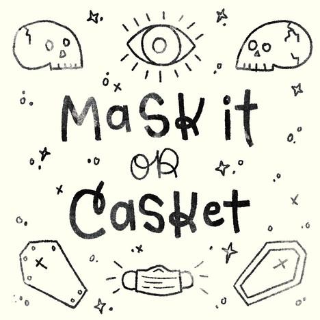 Dont be an ass, wear a mask