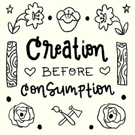 Creation Before Consumerism