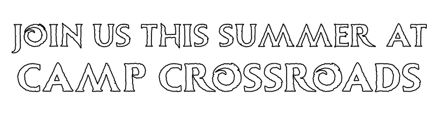 Join us this summer at camp crossroads t
