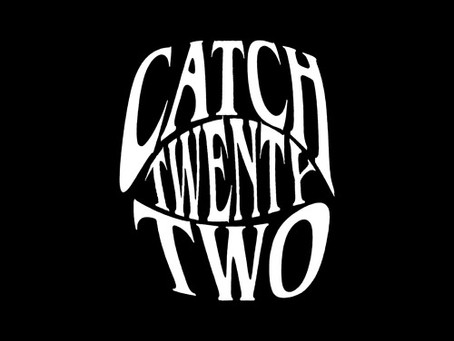The Catch 22 w/ CatchTwentyTwo