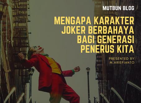 Mengapa Karakter Joker Berbahaya bagi Generasi Penerus Kita