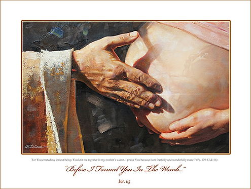 Before I Formed You in the Womb: Signed, Numbered, Limited Edition Print