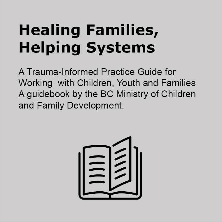Healing Families, Helping Systems Trauma Informed Practice Guide