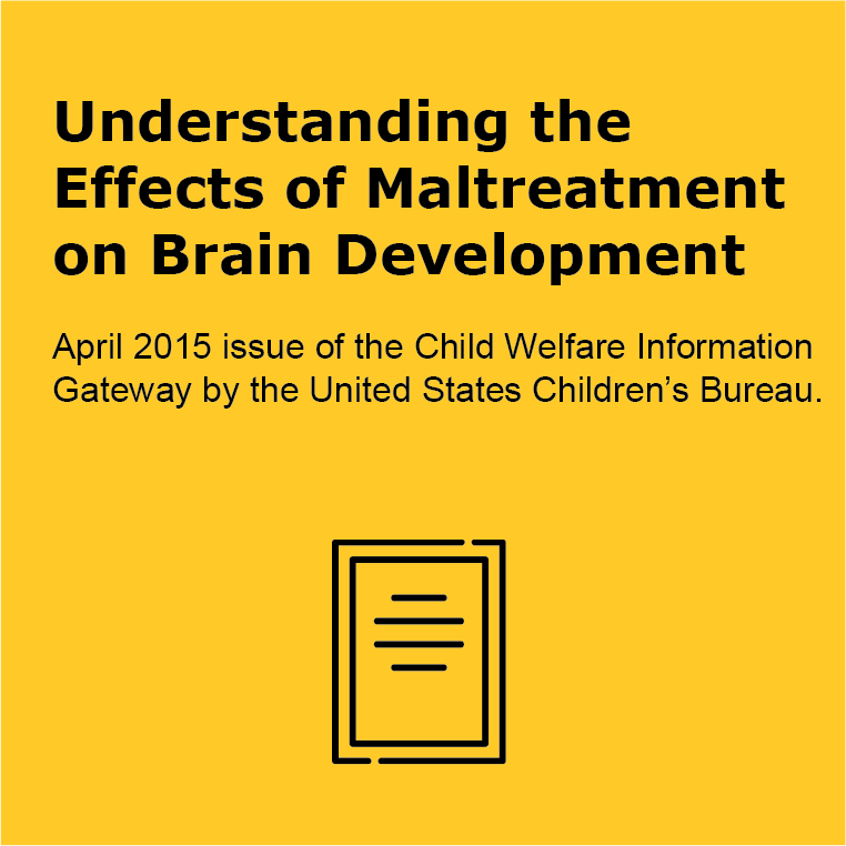 Understanding the Effects of Maltreatment on Brain Development