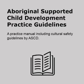 Aboriginal Supported Child Development Practice Guidelines