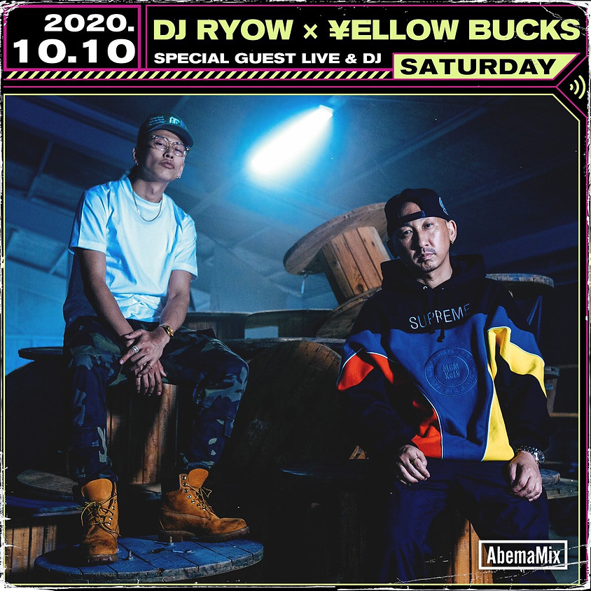 AbemaTV - DJ RYOW x ¥ellow Bucks Live & DJ