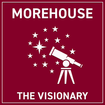 Morehouse- The Visionary
