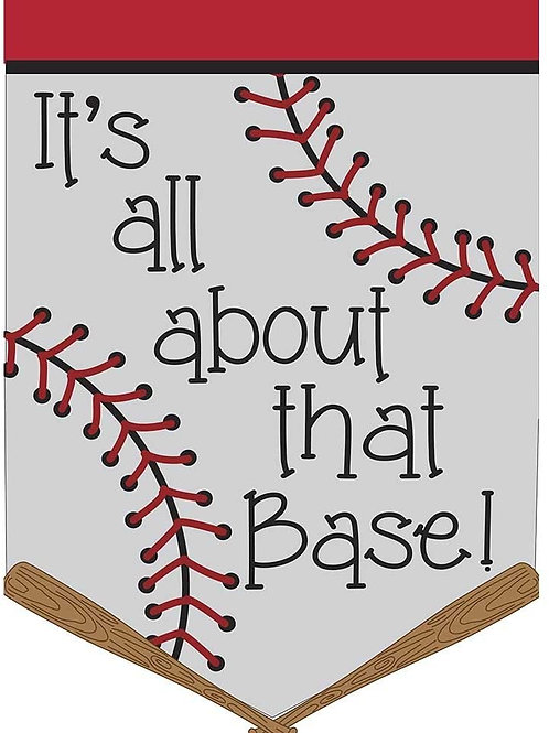It's All About that Base! Baseball Garden Flag