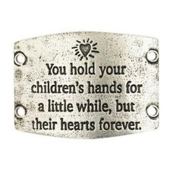 Large Sentiment | You hold your children's hands for a little while, but their h