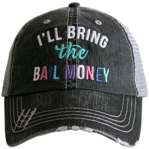 I'll Bring the Bail Money Trucker Hat