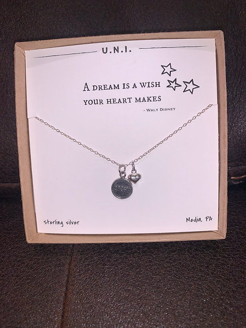 U.N.I. Dream is a Wish your Heart Makes Necklace