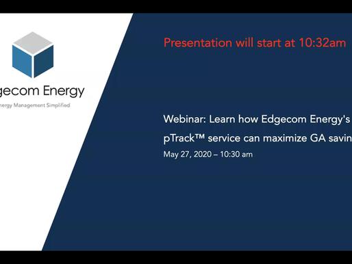 Webinar: Learn how Edgecom Energy's pTrack™ service can maximize GA savings. Original Date: May 27.