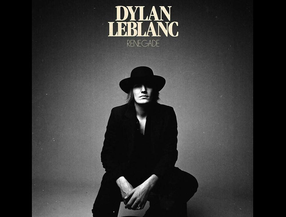 Dylan Leblanc Renegade