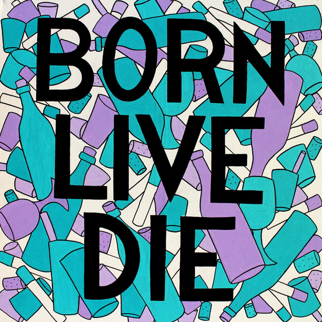 Born live die