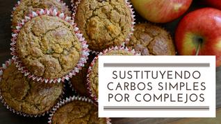 Sustituyendo carbohidratos simples por complejos