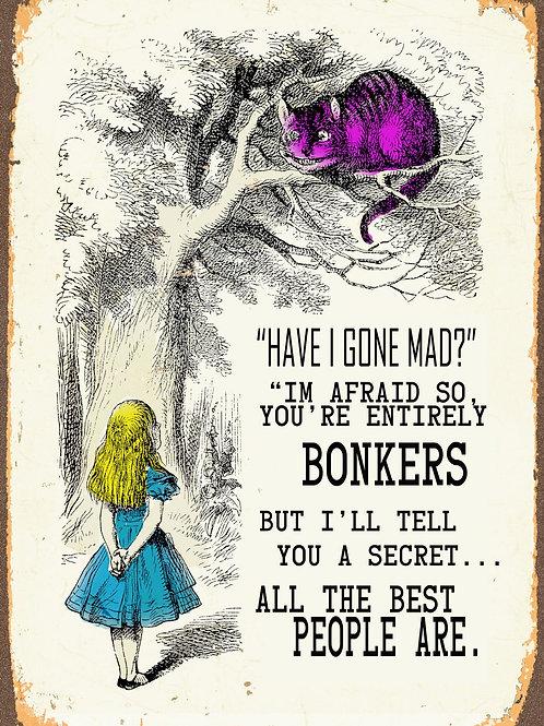 Vintage Metal Sign – Alice In Wonderland – Have I Gone Mad Shipping furniture UK