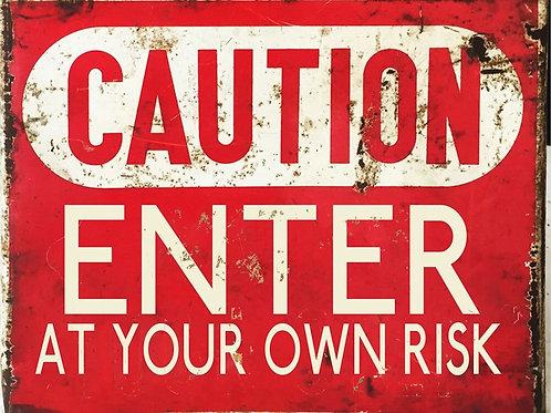 Vintage Metal Sign – Caution Enter At Your Own Risk Shipping furniture UK