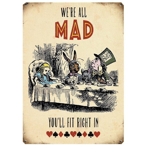 We Are All Mad... Large Metal Sign 40cm Shipping furniture UK