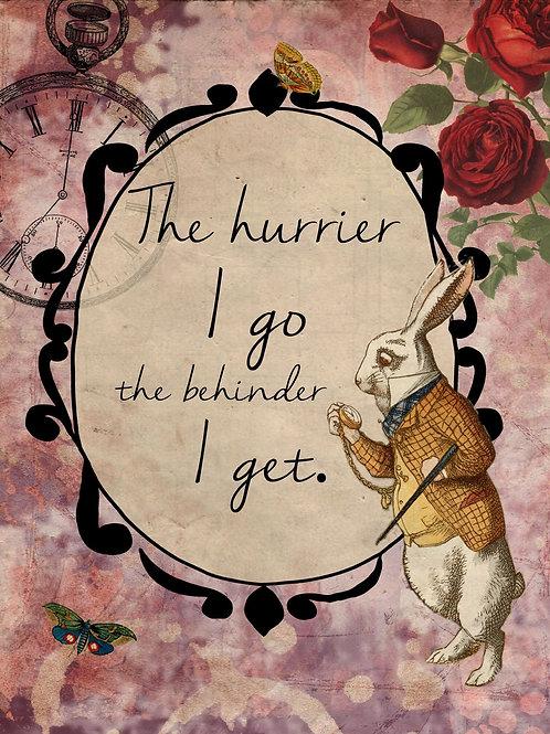 Alice In Wonderland – The Hurrier I Go Metal Sign Shipping furniture UK