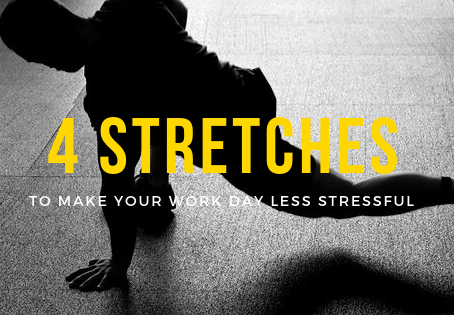These 4 Stretches Will Make Your Work Day Less Stressful