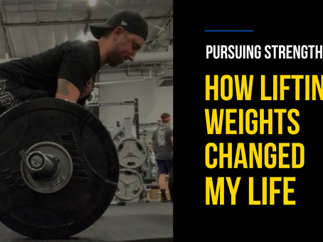 Pursuing Strength: How Lifting Weights Changed My Life