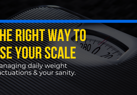 The Right Way to Use Your Scale