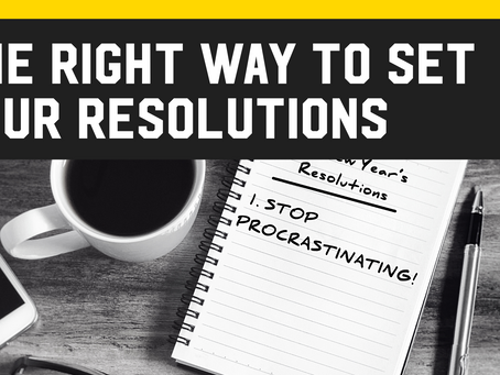 The Right Way To Set Your Resolutions