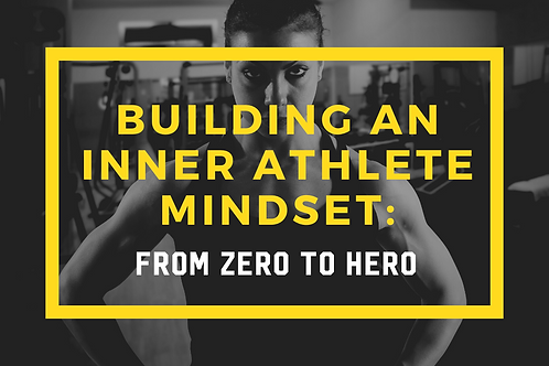 Building An Inner Athlete Mindset Training Course - From Zero to Hero