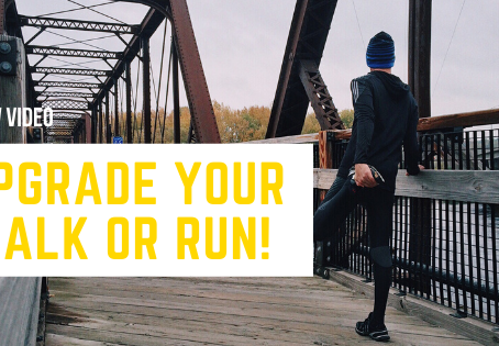 Upgrade Your Walk or Run!