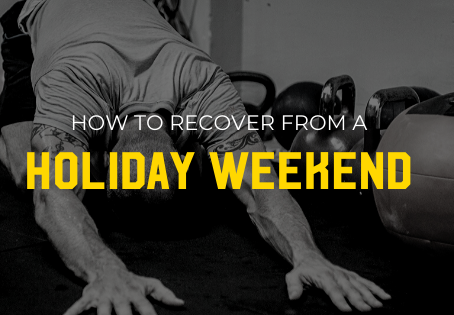How To Recover From A Holiday Weekend