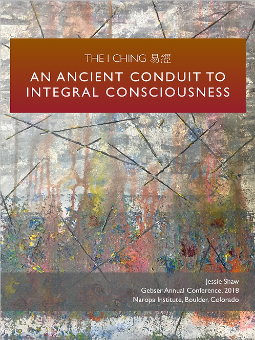 The I Ching: An Ancient Conduit to Integral Consciousness - eBook