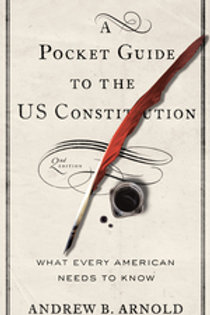 A Pocket Guide to the Us Constitution: What Every American Needs to Know