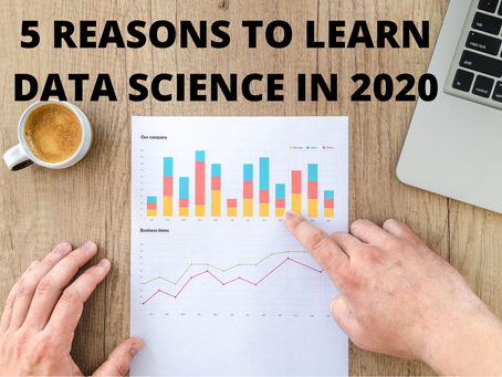 5 REASONS TO LEARN DATA SCIENCE IN 2020.