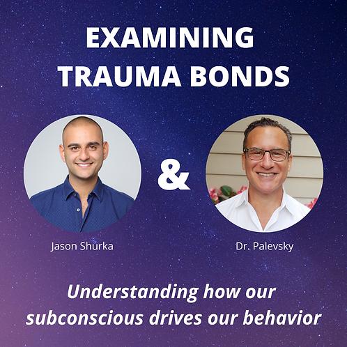 Trauma Bonds w/ Dr. Palevsky