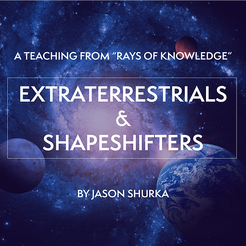"""ET's and Shapeshifters: """"Rays of Knowledge"""" Teaching"""